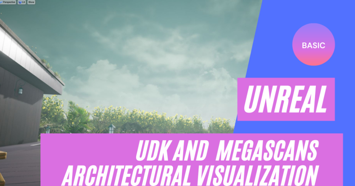 【Linkedin - Unreal Engine and Quixel Megascans Architectural Visualization】筆記